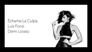 Echame La Culpa Luis Fonsi Demi Lovato lyrics.mp3