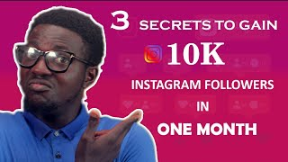 Three Secrets to gain 10k instagram followers in one month . How to grow instagram account