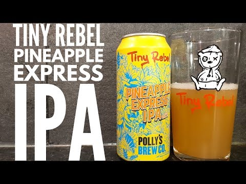 Tiny Rebel & Polly's Brew Co Pineapple Express IPA   Welsh Craft Beer Review
