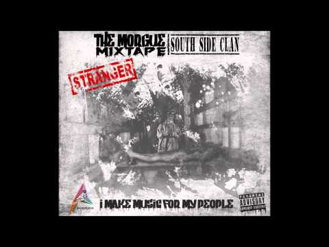 Stranger (S.S.C)-- Make music for my people [Mixtape : The Morgue]