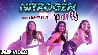 """Nitrogen Party"" Latest Song Bargavi Pillai, Ravi Shankar New Song 2019 | T Series"