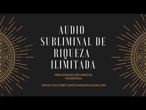 EL AUDIO SUBLIMINAL MAS PODEROSO PARA LA RIQUEZA - TRANSFORMA TU VIDA AHORA