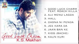 GOOD LUCK CHARM - K.S. MAKHAN - FULL SONGS JUKEBOX