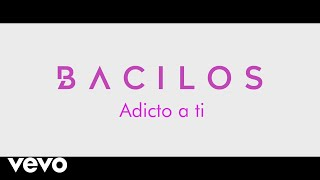 bacilos   adicto a ti  official video