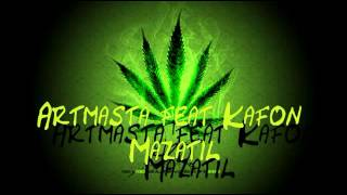 Repeat youtube video ▶ Artmasta feat Kafon   Mazatil