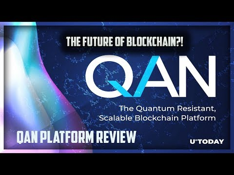 QAN PLATFORM REVIEW | THE FUTURE OF BLOCKCHAIN
