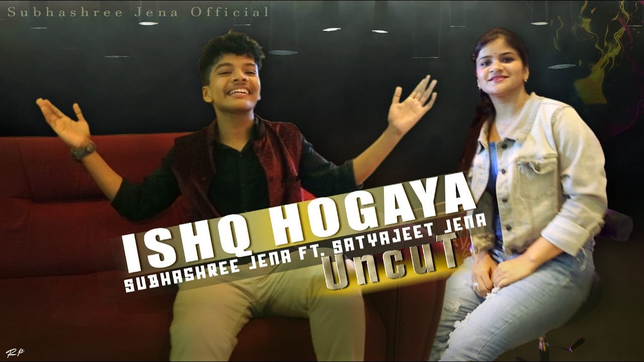 Ishq Hogaya || Satyajeet Jena || Subhashree Jena || Uncut Official Video