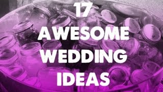 17 Awesome and Unique Wedding Ideas