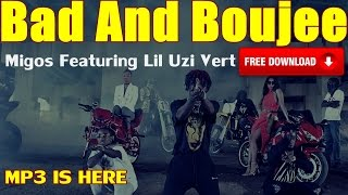 Migos - Bad And Boujee Ft. Lil Uzi Vert Mp3 (Free Download 320kbps)