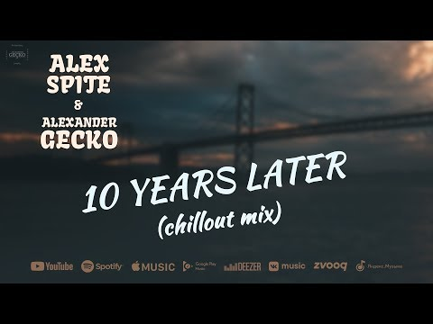 Alex Spite, Alexander Gecko - 10 Years Later (Chillout Mix)