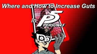 Where and How to Increase Guts in Persona 5