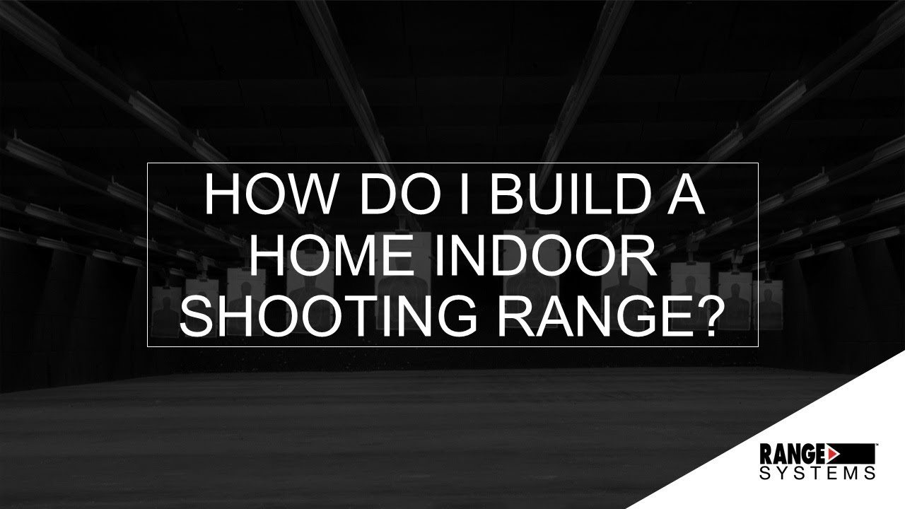 I Build A Home Indoor Shooting Range