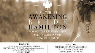 Awakening Bride Hamilton - Sunday, April 10th, 2016. - 10AM