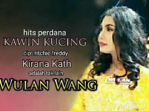 Download musik WULAN WANG - Kirana Kath - Kawin Kucing Cipt.Ritchie Freddy gratis