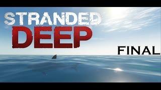 EL VERDADERO FINAL - Stranded Deep (Final) - LuchoBrosPlay
