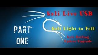 KALI LINUX + Bootable USB Creation + Kali Light to Full + Update/Upgrade