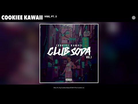 Cookiee Kawaii - Vibe, Pt. 2 (Audio)