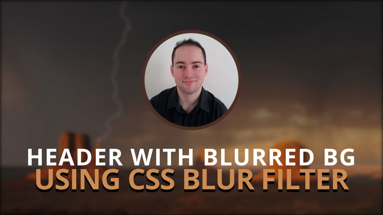 Dynamically Blurred Header Background w/ CSS Blur Filter