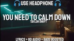 Taylor Swift - You Need To Calm Down (Lyrics / Letra / 8D Audio /Spanish / Bass Boosted)