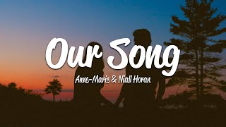 Anne-Marie - Our Song (Lyrics) ft. Niall Horan
