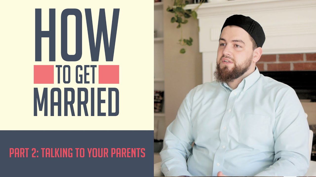 How to Get Married - Part 2: Talking To Your Parents