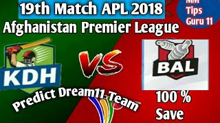 19th Match APL ll KDH VS BAL 19th Match Afghanistan Premier League ll Predict Dream11 Teams
