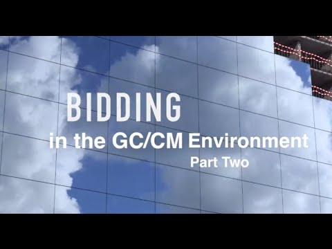 Bidding in the GC/CM Environment - Part 2 of 2