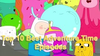 Top 10 adventure time episodes of all time