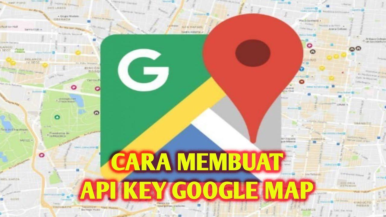 Cara Membuat Api Key Untuk Google Maps Youtube