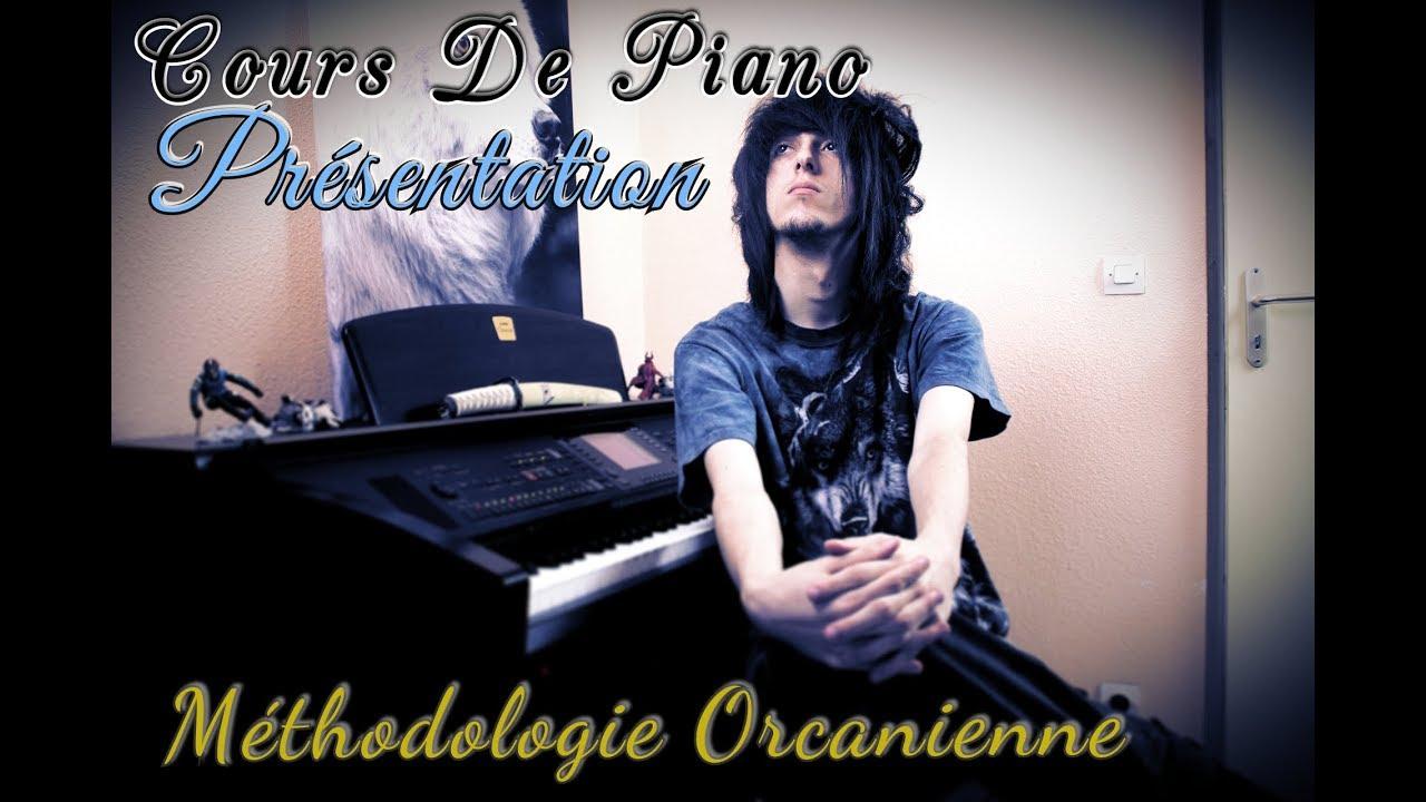 Cours de Piano - Méthode Orcanienne: Présentation