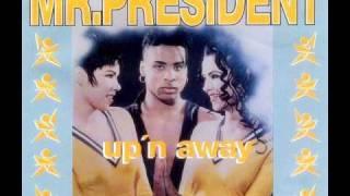 Mr President   Up'n Away Club Mix