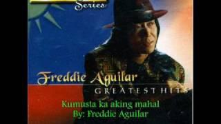 Kumusta ka aking mahal by Freddie Aguilar.wmv