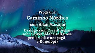 Programa Caminho Nórdico: Diversidade religiosa e Runologia. Recebendo a convidada Cris Morgan