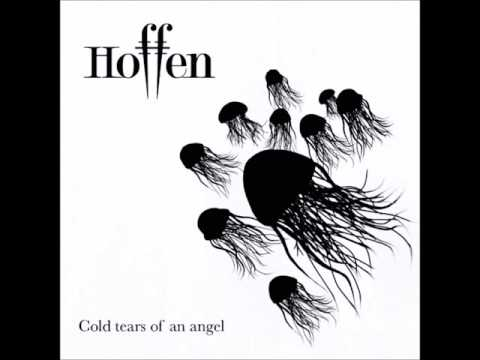 Hoffen // Cold Tears Of  An Angel