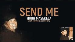 Hugh Masekela - Send Me (Official Audio)