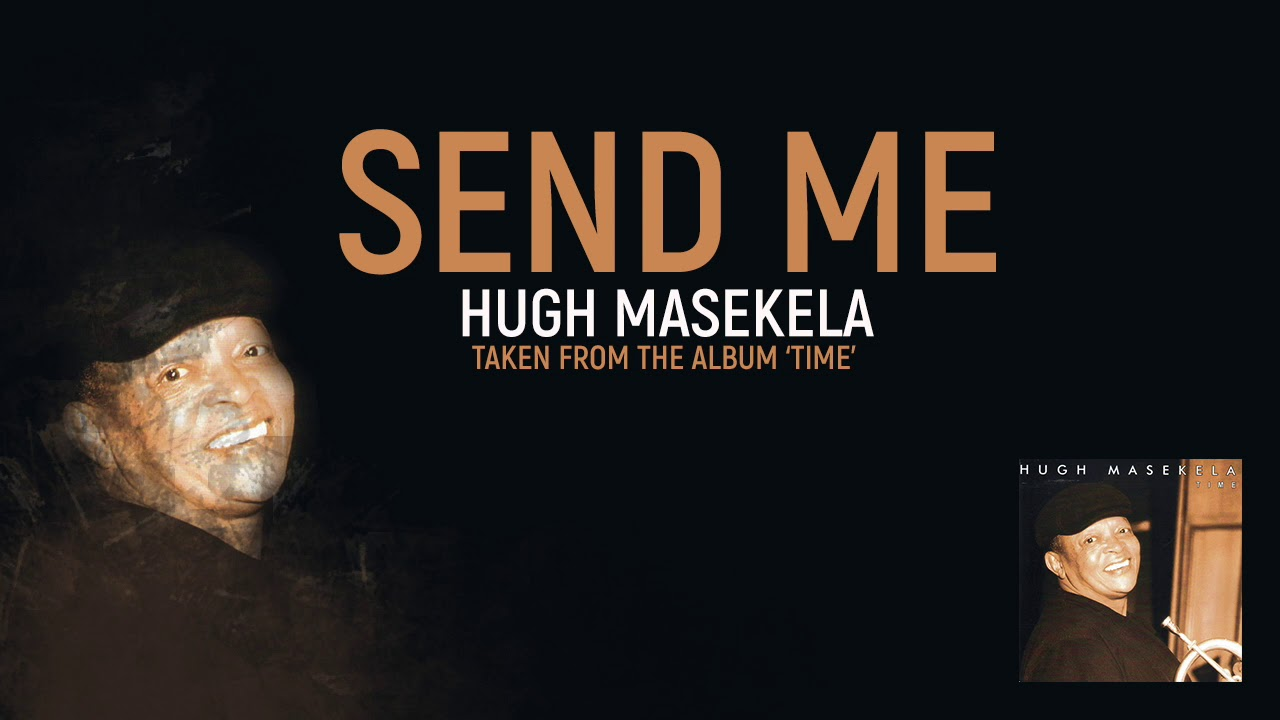 Hugh Masekela - Send Me (Official Audio)