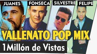 Vallenato Pop Mix Juanes Fonseca Silvestre Felipe Carlos Vives