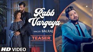 Song Teaser ► Rabb Vargeya | Balraj | Full Releasing on 10 August 2019