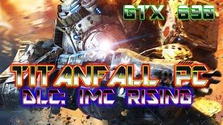 TITANFALL PC DLC: IMC RISING GAMEPLAY GTX 690 1080P HD (PC,XBOX ONE)