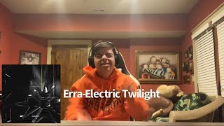 Errs-Electric Twilight-First Time Reaction(Does It Slap?)