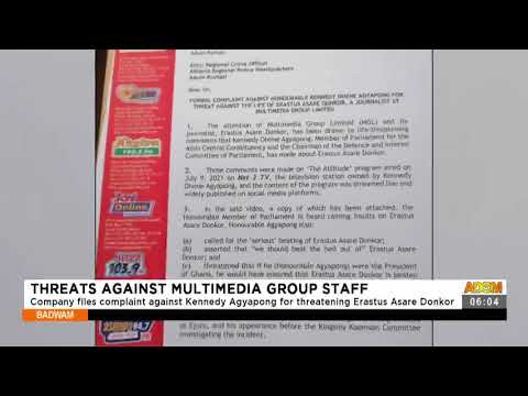 Company Files complaint against Kennedy Agyapong for threatening Erastus Asare Donkor (14-7-21)