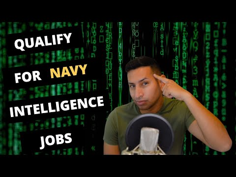 How To Qualify For Navy Intelligence Jobs!