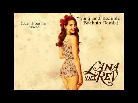 Lana Del Rey - Young and Beautiful (Bachata Remix)