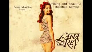 Lana Del Rey - Young and Beautiful (Bachata Remix)
