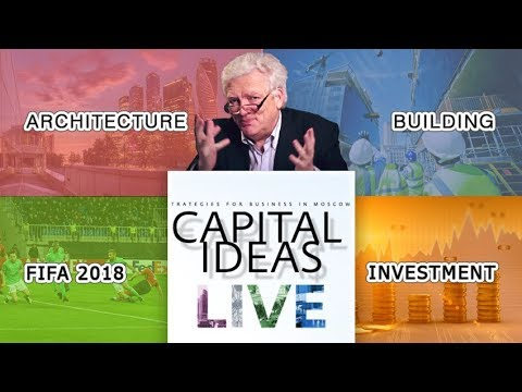 FIFA 2018, architecture and ecology of Moscow by Capital Ideas LIVE #2