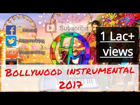 Non-stop Bollywood instrumental song collection 2017