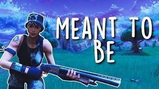 Fortnite Montage - Meant To Be
