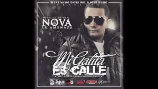 Nova 'La Amenaza' -- Mi Gatita Es Calle (Original)