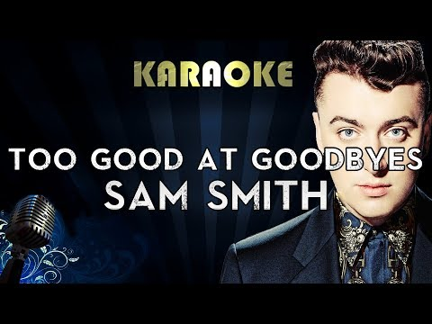 Sam Smith - Too Good at Goodbyes | Official Karaoke Instrumental Lyrics Cover Sing Along