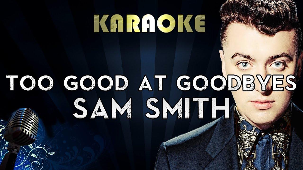 Sam Smith - Too Good at Goodbyes | Karaoke Instrumental Lyrics Cover Sing Along